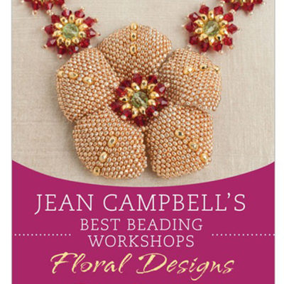 Jean Campbells Best Beading Workshops: Floral Designs