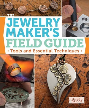 Jewelry Maker's Field Guide by Helen Driggs