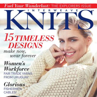 Interweave Knits Spring 2017 Magazine Issue