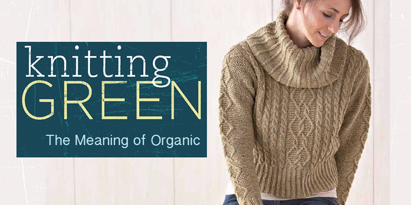 Knitting Green: The Meaning of Organic