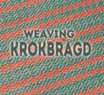 A Bit About Weaving KROKBRAGD