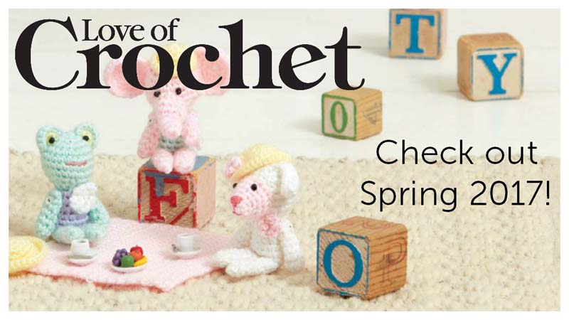Child's Play: Love of Crochet Spring 2017
