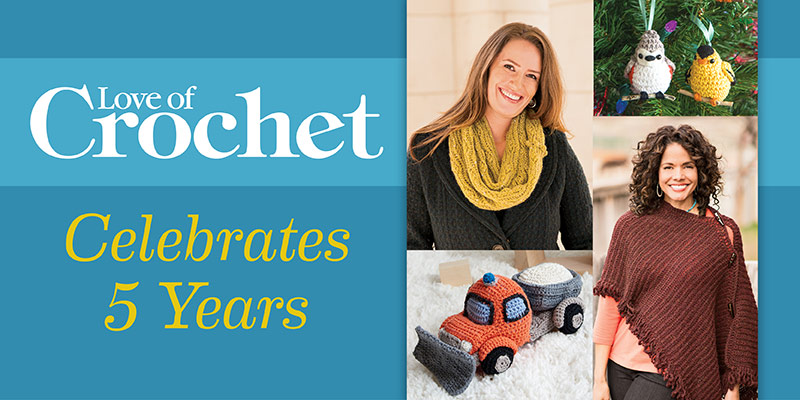 <em>Love of Crochet</em> Celebrates 5 Years