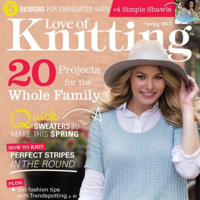 Love of Knitting Spring 2017 Magazine Issue