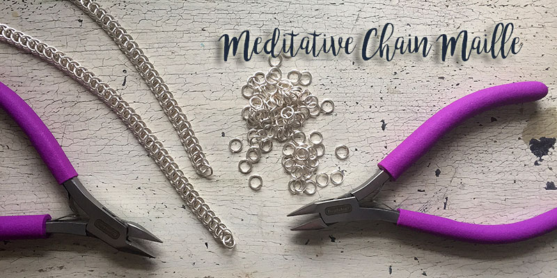 Chain Making: Meditative Chain Maille