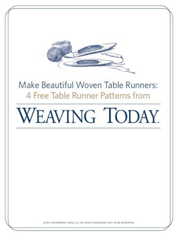 Learn how to make beautiful, handwoven table runners in this FREE eBook.