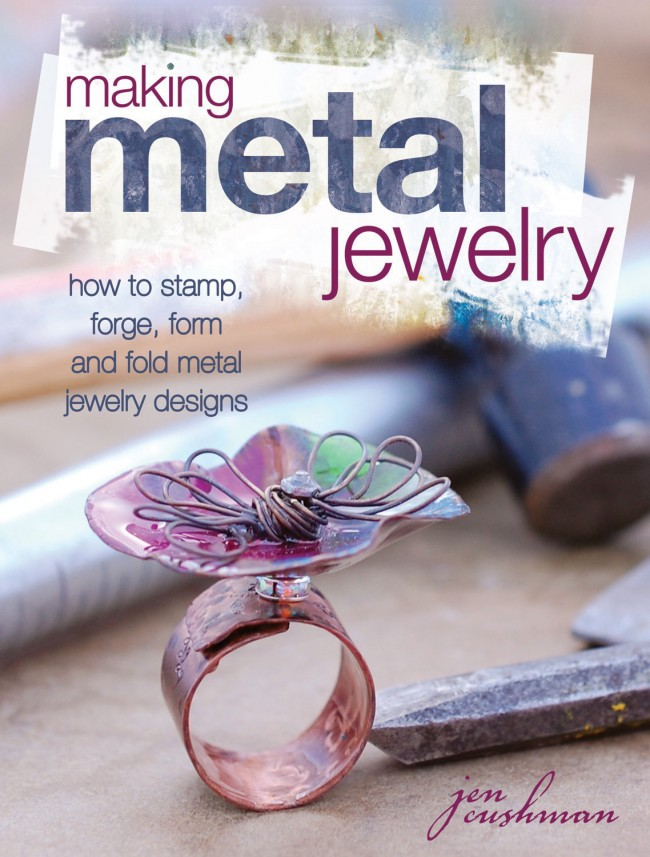 Top 10 Jewelry-Making Books from Interweave Editors. Making Metal Jewelry by Jen Kushman