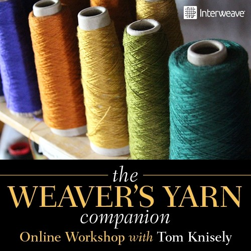 Weaver's Yarn Companion with Tom Knisely Online Workshop