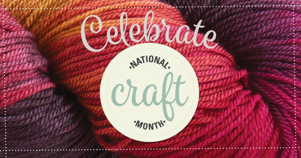 National Craft Month: Making March Awesome Again
