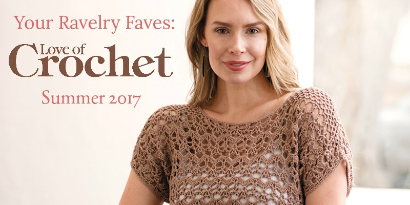 Your Top 5 Ravelry Faves from <em>Love of Crochet</em> Summer 2017