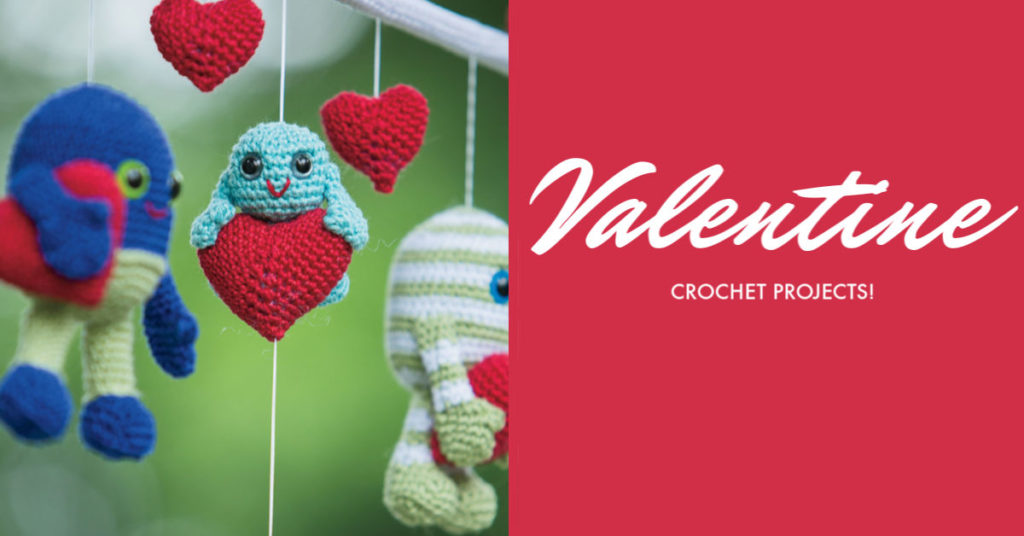 5 Crochet Patterns To Make For Valentines Day Interweave
