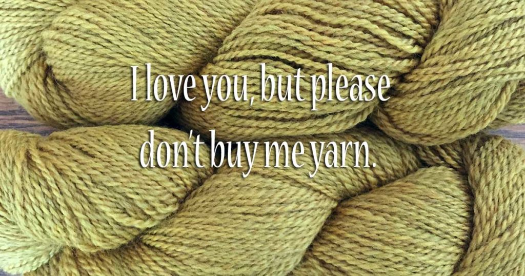 Why You Shouldn't Buy a Knitter Yarn as a Gift