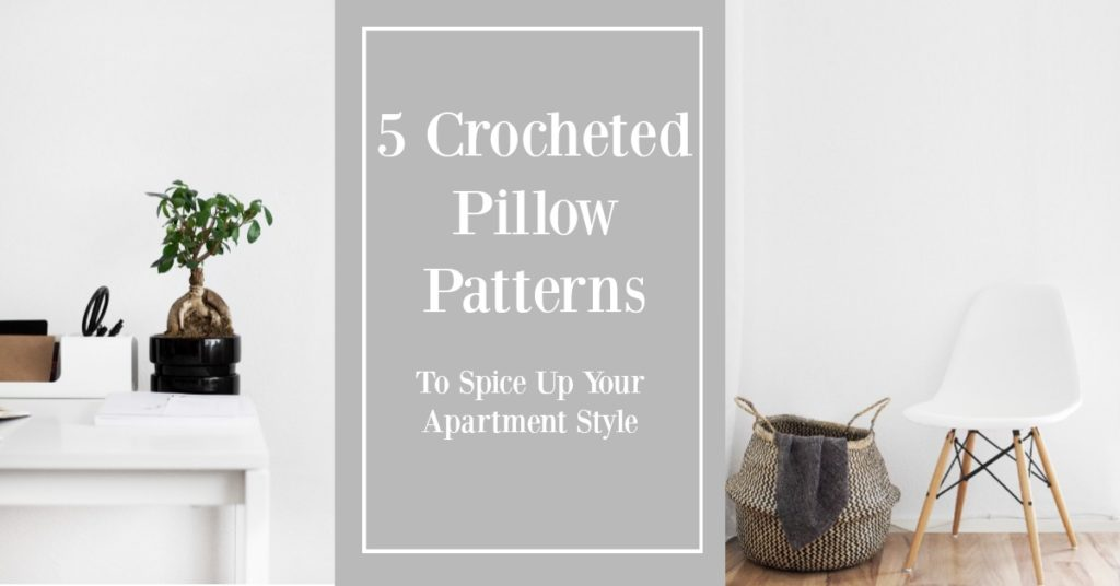 5 Crocheted Pillows to Spice Up Your Apartment Style
