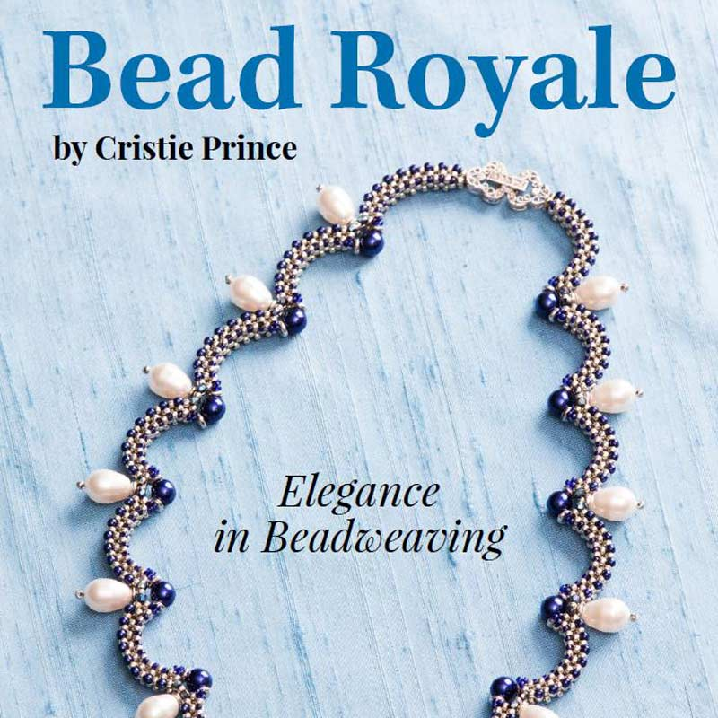Beadwork presents Bead Royale eBook by Cristie Prince