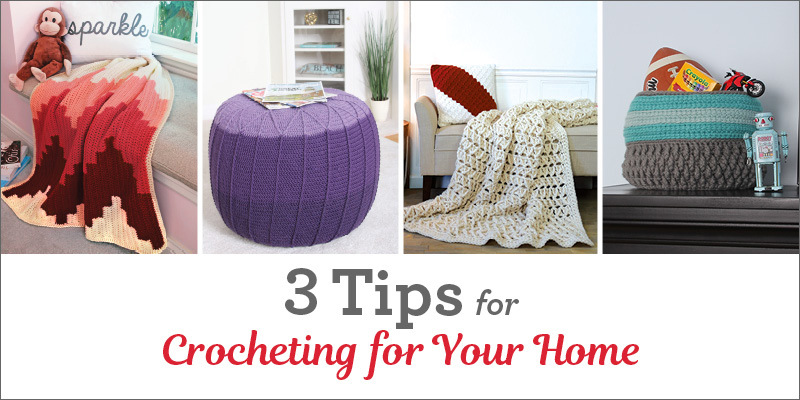 3 Tips for Crocheting Home Décor