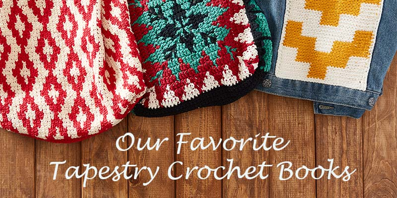 Hooked on Tapestry Crochet? You'll Love These Crochet Books!