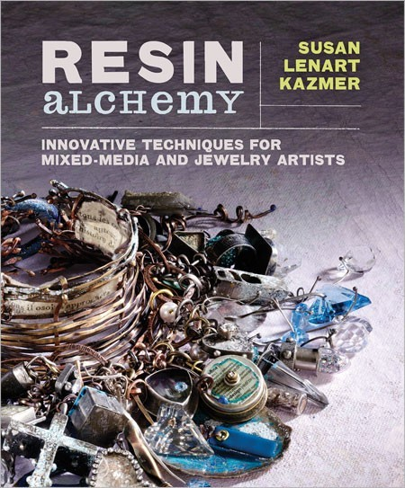Top 10 Jewelry-Making Books from Interweave Editors. Resin Alchemy by Susan Lenart Kazmer