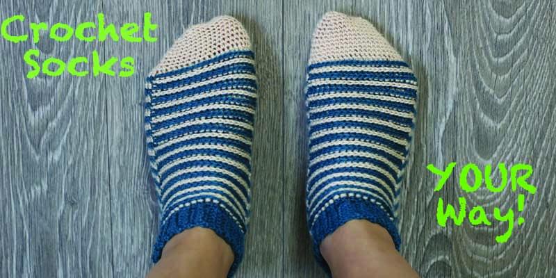 Crochet Socks Your Way!