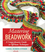 Mastering Beadwork Comprehensive Guide to off-loom Beadweaving Techniques by Carol Cypher