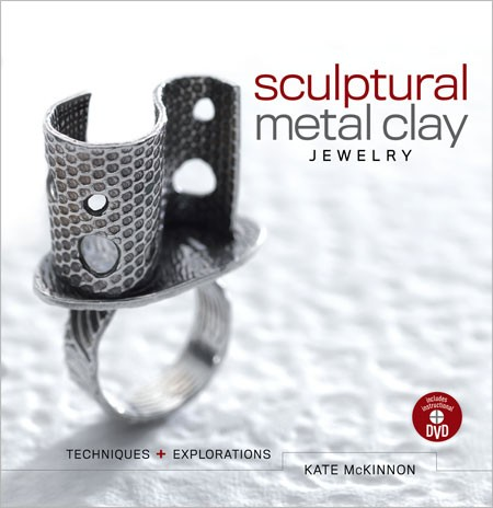 Top 10 Jewelry-Making Books from Interweave Editors. Sculptural Metal Clay by Kate McKinnon