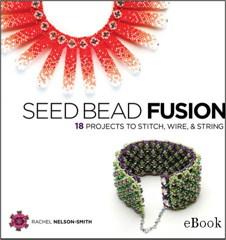 Interweave Editors' 10 Favorite Beading Books. Seed Bead Fusion by Rachel Nelson Smith