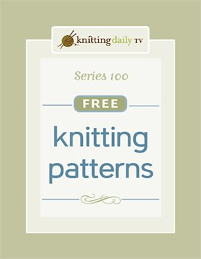 You'll regret missing this exclusive download of all knitting patterns from the first series in Knitting Daily TV with expert tips and techniques!