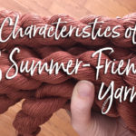 Finding Summer Yarns for Your Warm Weather Project