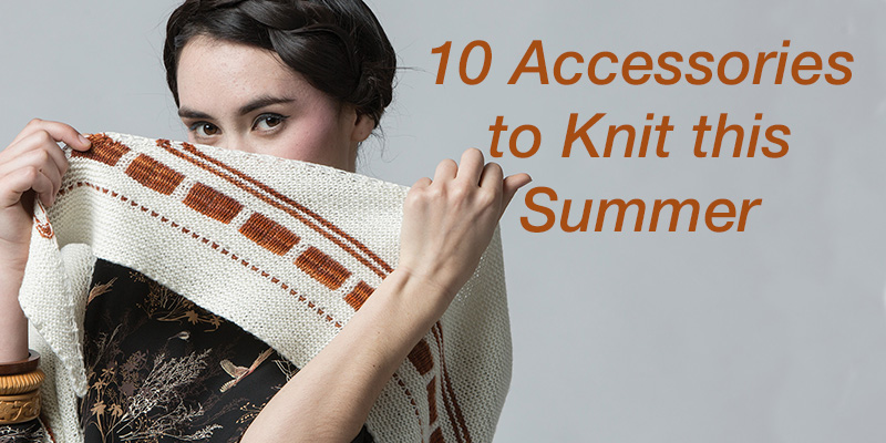 10 Summer Accessories to Knit This Season