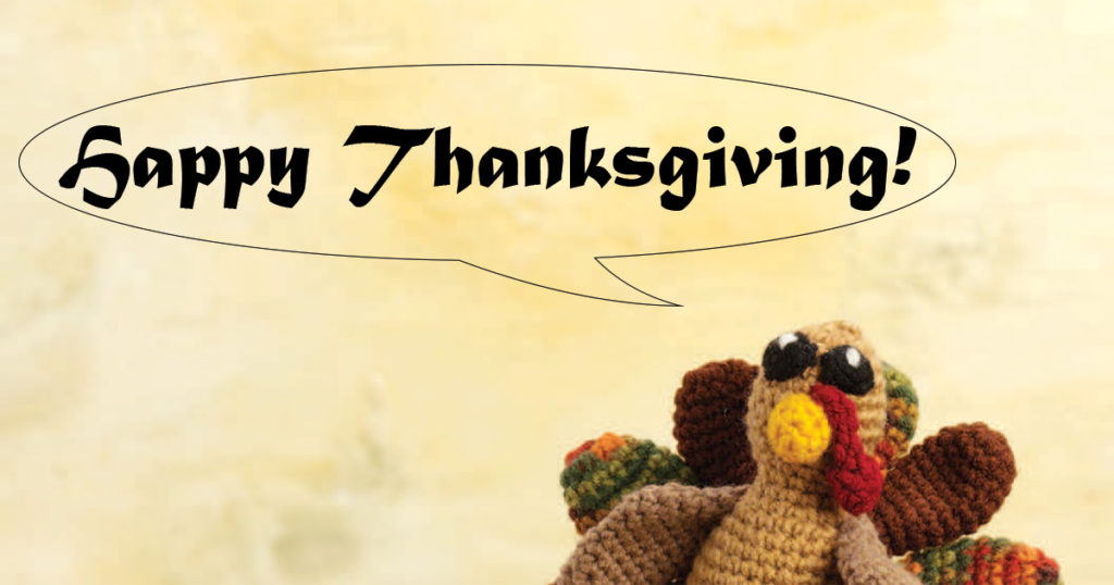 Happy Thanksgiving! Plus Free Pattern for Terrence the Turkey