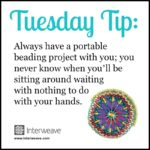 Bead Weaving on the Go: Be Prepared!