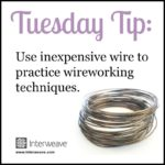 Tip to Save Money when Practicing Wireworking Techniques