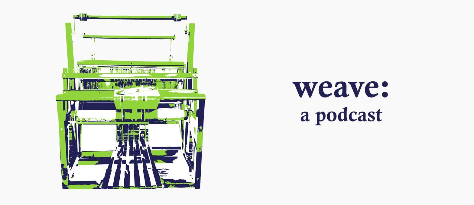 weaving podcast
