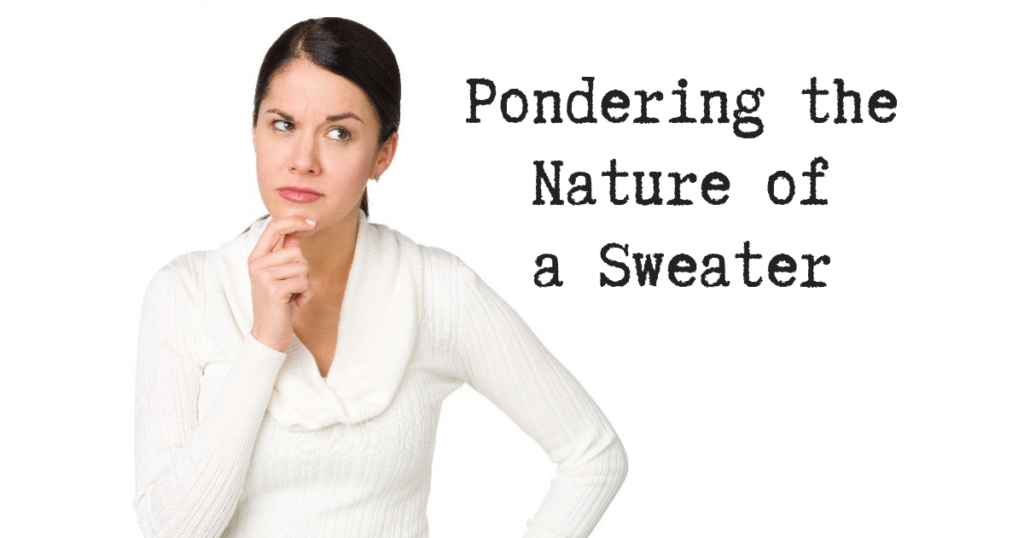 What the Heck Is a Sweater?
