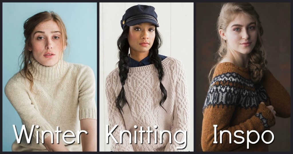 Top 10 Pins to Inspire Your 2018 Winter Knitting