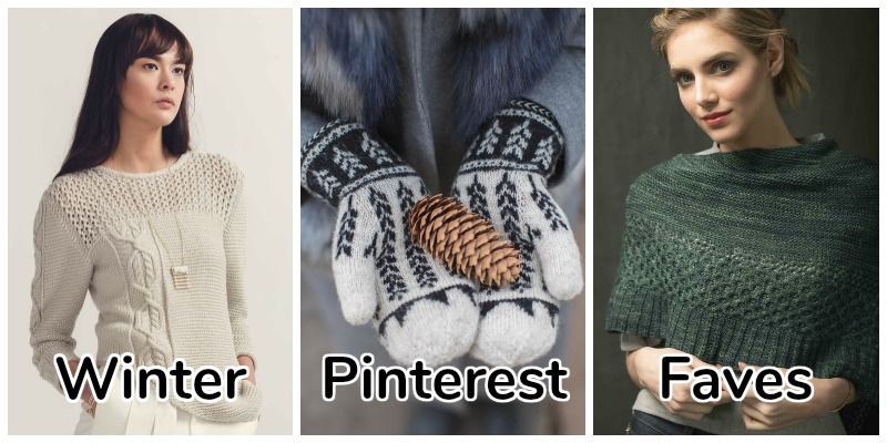 Top 10 Pins for Winter Knitting Inspiration (Now That You Can Knit for Yourself Again!)