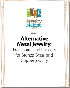 You'll love learning about alternative metals in this free guide and projects for making bronze, brass, and copper jewelry.