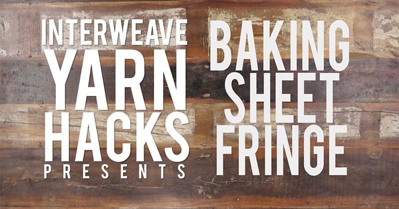 Interweave Yarn Hacks Presents DIY Fringe in Bulk