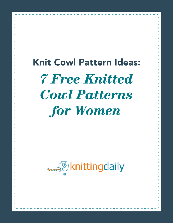 7 Free Cowl Knitting Pattern Ideas You Have to Try, from the experts at Interweave.