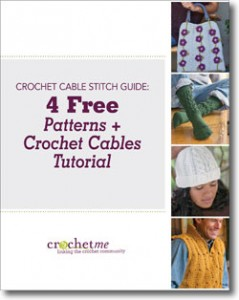 The Crochet Cable Stitch Guide features 4 free patterns and crochet cables tutorial.