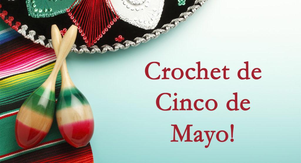 Crochet Flowers to Celebrate Cinco de Mayo!