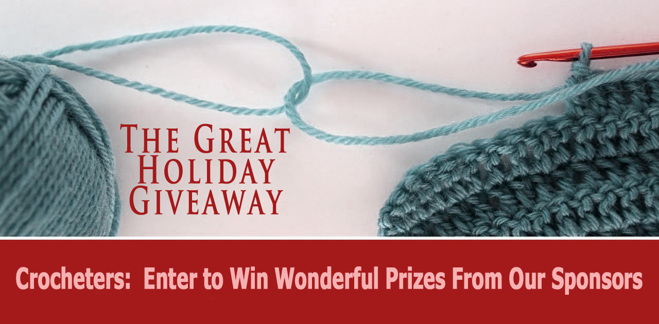 It's the Great Holiday Giveaway for Crocheters!