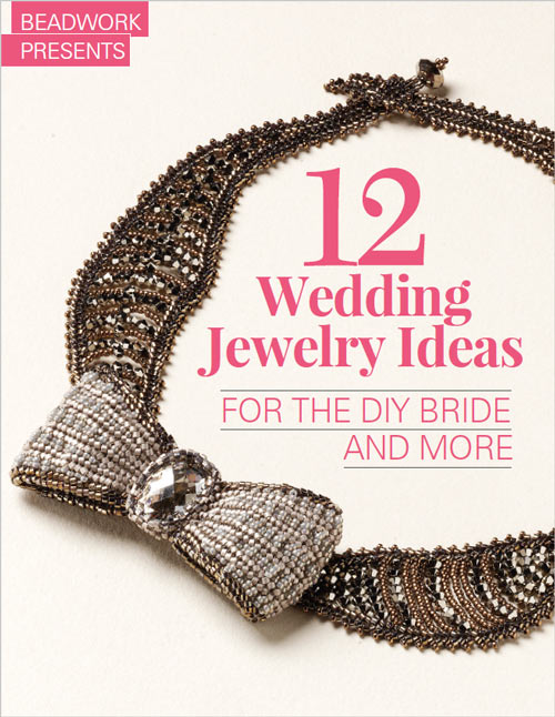 12 Wedding Jewelry Ideas For The Diy Bride And More Ebook Ebooks Jewelry Interweave