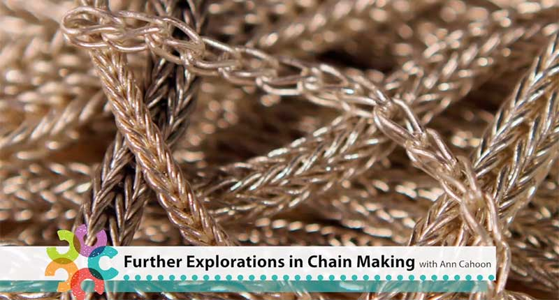 from Further Explorations in Chain making for Complex Woven Chains with Ann Cahoon