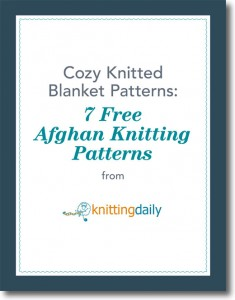 You'll love these 7 FREE patterns on knitting blankets and afghans.