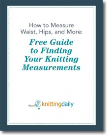 Learn how to find your knitting measurements in this free eBook.