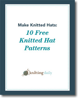 Grab your copy of 10 free knitted hat patterns that you'll love.