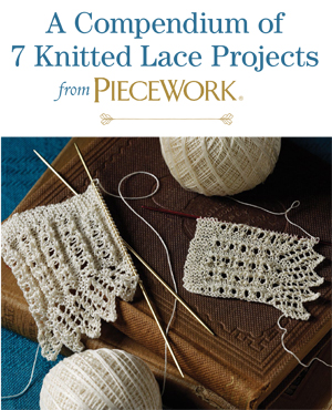7 free knitted lace projects from PieceWork magazine!