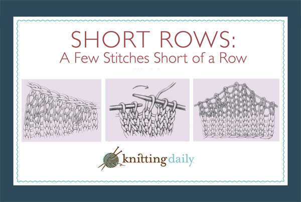 Free Knitting Pattern For Short Row Scarf : Short Row Knitting - The Ultimate Guide - Interweave