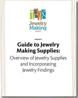 Learn about jewelry-making supplies in this exclusive, FREE guide!