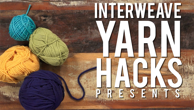 Our Favorite Interweave Yarn Hacks